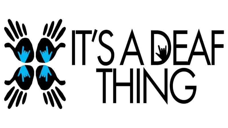 Deaf Expo - It's a Deaf Thing hosted by ProjectDEAF